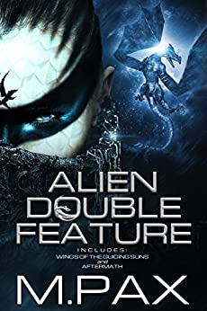Alien Double Feature: Wings of the Guiding Suns and Aftermath (English Edition) di [Pax, M.]