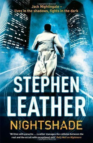 Nightshade (The Fourth Jack Nightingale Supernatural Thriller) by Leather, Stephen (2013)