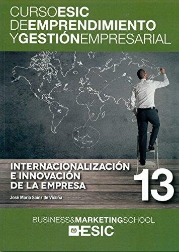Internacionalización e innovación de la empresa (Curso ESIC de emprendimiento y gestión empresarial. ABC)