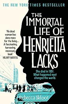 The Immortal Life of Henrietta Lacks (English Edition) von [Skloot, Rebecca]