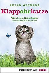Klappohrkatze: Wie ich vom Katzenhasser zum Dosenöffner wurde (A Cat Called Norton 1) (German Edition)