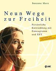 Neun Wege zur Freiheit: Persönliche Entwicklung mit Enneagramm und EFT (Klopfakupressur)