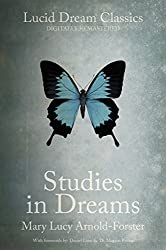 Studies in Dreams (Annotated): Lucid Dream Classics: Digitally Remastered (English Edition)