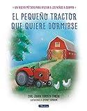 El pequeño tractor que quiere dormirse (Libros para leer antes de dormir)