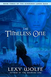 The Timeless One (The Sundered Lands Saga Book 3)