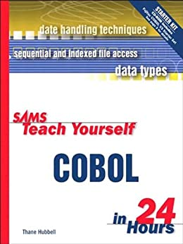 Sams Teach Yourself COBOL in 24 Hours by [Hubbell, Thane]