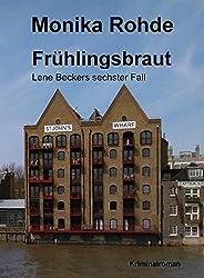 Frühlingsbraut: Lene Beckers sechster Fall (Lene Becker ermittelt 6)