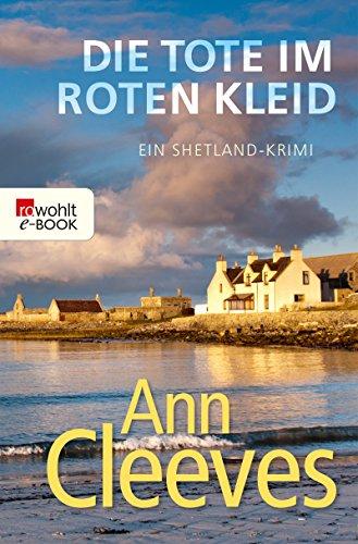 Die Tote im roten Kleid: Ein Shetland-Krimi (Die Shetland-Krimis 7) (Rätsel Map)