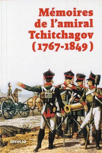Mémoires de l'amiral Tchitchagov 1767-1849 : Avec une notice biographique, d'après des documents authentiques par Pavel Vassilievitch Tchitchagov, Jean-Jacques Langendorf