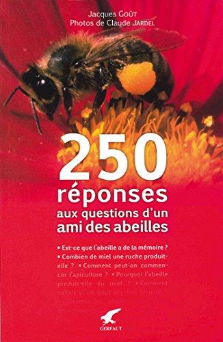 250 réponses aux questions d'un ami des abeilles