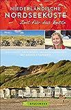 Niederlande und Nodseeküste Reiseführer: Zeit für das Beste. Ein Holland-Reiseführer mit vielen Highlights, Geheimtipps und Wohlfühladressen für Familien mit Kindern. Mit Karte zum Herausnehmen.