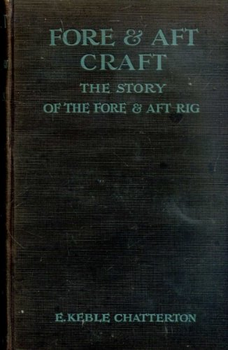 Fore and aft craft and their story; an account of the fore and aft rig from the earliest times to the present day 1922 [Hardcover] -