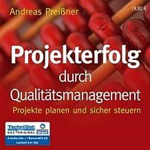 Projekterfolg durch Qualitätsmanagement: Projekte planen und sicher steuern