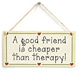 A Good Friend Is Cheaper Than Therapy! - Funny Friendship Gift Love Heart