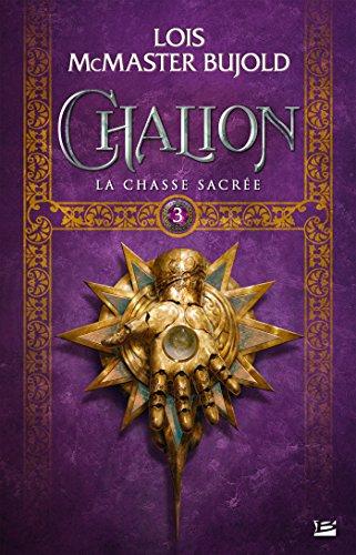 La Chasse sacrée: Chalion, T3