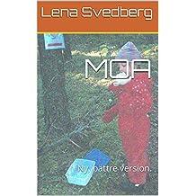 MOA: Ny, bättre version. (Swedish Edition)