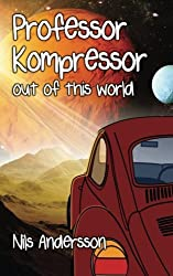 Professor Kompressor Out of this world by Nils Andersson (2014-07-02)
