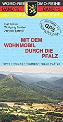 Mit dem Wohnmobil durch die Pfalz (Womo-Reihe)
