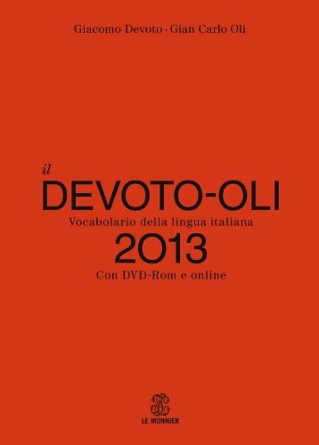 Il Devoto-Oli. Vocabolario della lingua italiana 2013. Con DVD-ROM. Con aggiornamento online