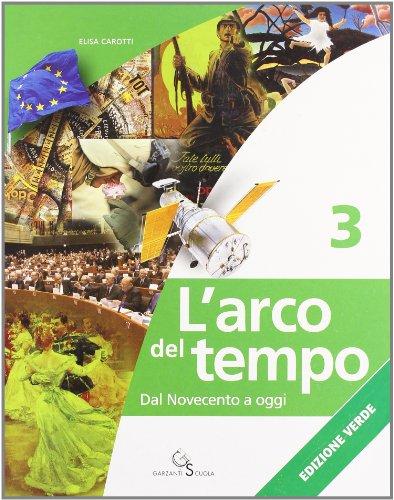 L'arco del tempo. Ediz. verde. Per la Scuola media. Con CD-ROM. Con espansione online: ARCO TEMPO VERDE 3