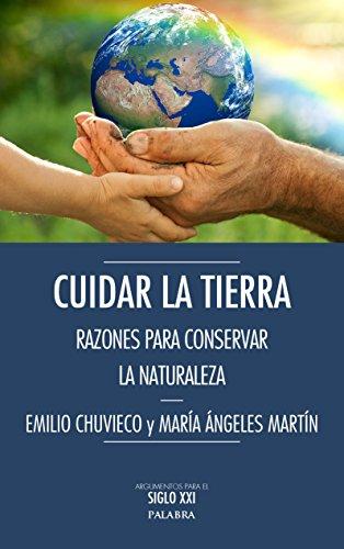 Cuidar la Tierra (Argumentos para el siglo XXI)