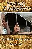 Saving Zimbabwe by Bob Scott (2009-08-01)
