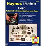 Ford Automatic Transmission Overhaul: Models Covered: C3, C4, C5, C6 and AOD Rear Wheel Drive Transmissions, ATX (Haynes Manuals)
