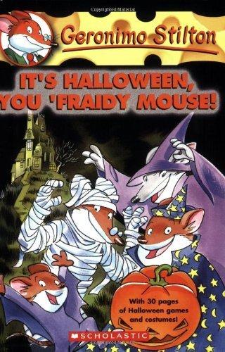 It's Halloween, You 'Fraidy Mouse! (Geronimo Stilton, No. 11) by Stilton, Geronimo (2004) Mass Market Paperback