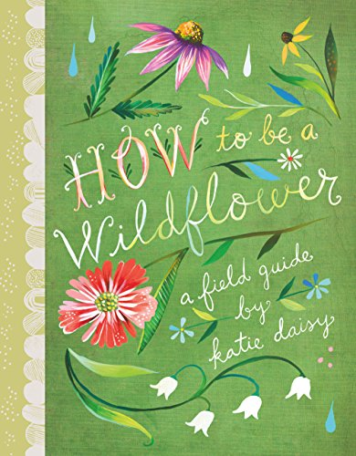 How to Be a Wildflower: A Field Guide (English Edition)