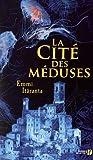 """Afficher """"La Cité des méduses"""""""