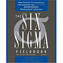The Six SIGMA Fieldbook: How DuPont Successfully Implemented the Six SIGMA Breakthrough Management Strategy by Mikel Harry (2006-04-11)