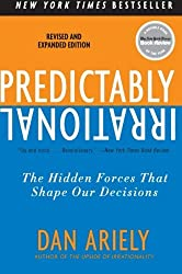 Predictably Irrational, Revised and Expanded Edition: The Hidden Forces That Shape Our Decisions by Dan Ariely (2010-04-27)