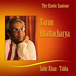 The Exotic Santoor: Tarun Bhattacharya