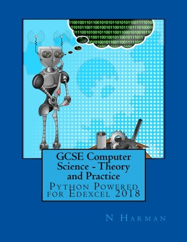 GCSE Computer Science - Theory and Practice: Python Powered for Edexcel 2018 por Mr N Harman