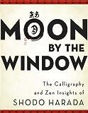 Moon by the Window: Zen Insights of Shodo Harada