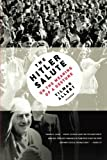 The Hitler Salute: On the Meaning of a Gesture by Tilman Allert (2009-03-31)