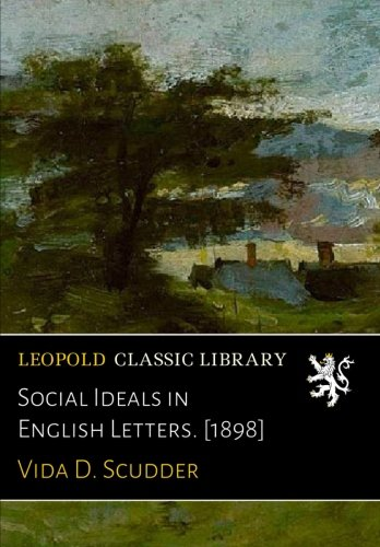 Social Ideals in English Letters. [1898]