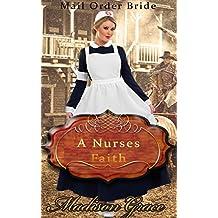 Mail Order Bride: A Nurses Faith: Western Historical Romance (English Edition)