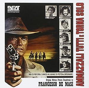 Francesco De Masi - Ammazzali Tutti E Torna Solo [Beat Records]