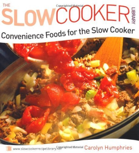 convenience-foods-for-the-slow-cooker-slow-cooker-library-by-carolyn-humphries-2009-paperback