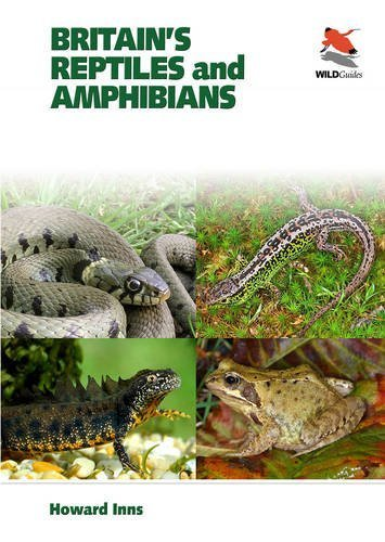 Britain's Reptiles and Amphibians (WILDGuides) by Howard Inns (2011-07-21)