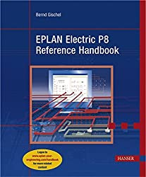 Eplan Electric P8; Reference Handbook by Bernd Gischel (2009-01-01)