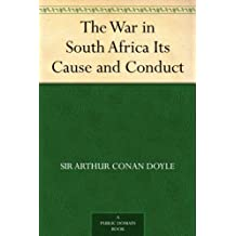 The War in South Africa Its Cause and Conduct (English Edition)