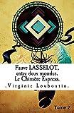 Fauve Lasselot, entre deux mondes.: Le Chimère Express