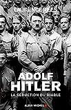 Adolf Hitler: La séduction du diable