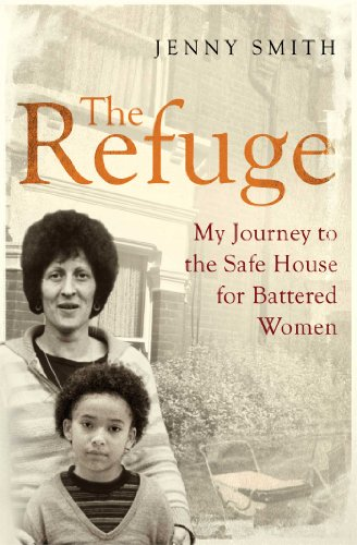 The Refuge: My Journey to the Safe House for Battered Women (English Edition)