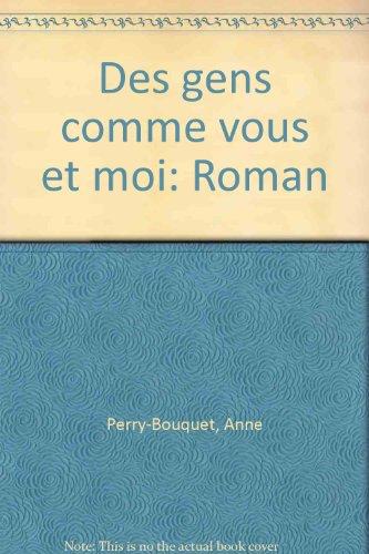 Des gens comme vous et moi par Anne Perry-Bouquet