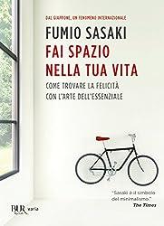 Fai spazio nella tua vita: Come trovare la felicità con l'arte dell'essenziale (Italian Edition)