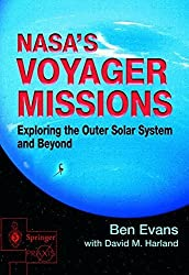 NASA's Voyager Missions: Exploring the Outer Solar System and Beyond (Springer Praxis Books / Space Exploration) by Ben Evans (2008-02-26)