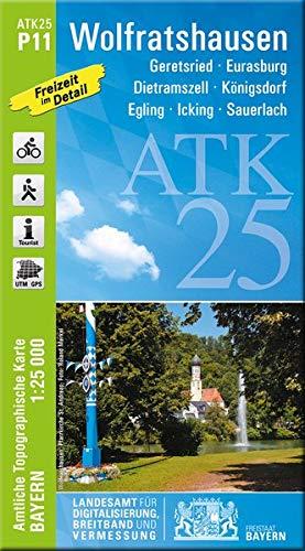 ATK25-P11 Wolfratshausen (Amtliche Topographische Karte 1:25000): Geretsried, Eurasburg, Dietramszell, Königsdorf, Egling, Icking, Sauerlach (ATK25 Amtliche Topographische Karte 1:25000 Bayern)